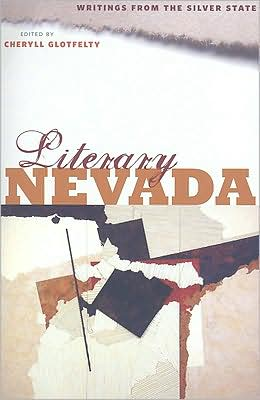 Literary Nevada: Writings from the Silver State book written by Cheryll Glotfelty