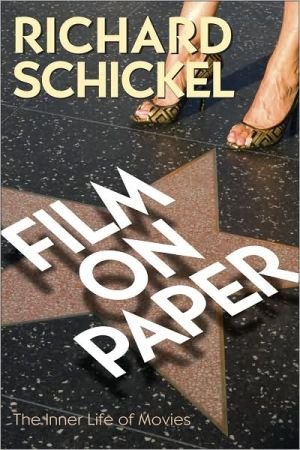 Film on Paper: The Inner Life of Movies book written by Richard Schickel