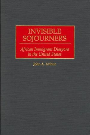 Invisible Sojourners book written by John A. Arthur
