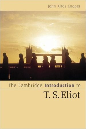 The Cambridge Introduction to T. S. Eliot book written by John Xiros Cooper