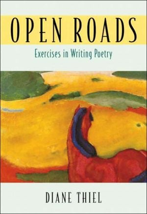 Open Roads: Exercises in Writing Poetry book written by Diane Thiel