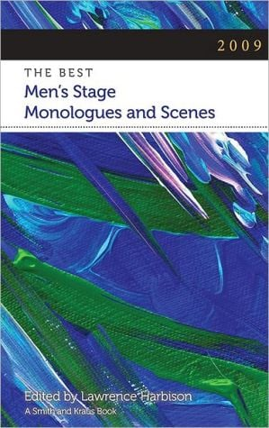 The Best Men's Stage Monologues and Scenes 2009 book written by Lawrence Harbison