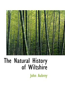 Natural History of Wiltshire written by John Aubrey