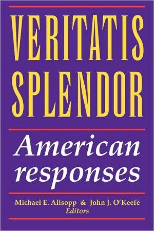Veritatis Splendor book written by Michael E. Allsopp