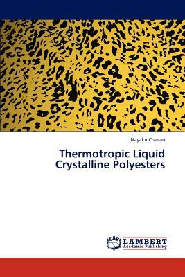 Thermotropic Liquid Crystalline Polyesters written by