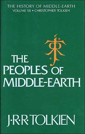 The Peoples of Middle-Earth (History of Middle-Earth #12), Vol. 12 written by J. R. R. Tolkien