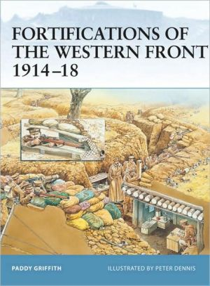 Fortifications Western Front 1914-18 book written by Peter Dennis