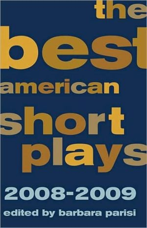 The Best American Short Plays 2008-2009 written by Barbara Parisi