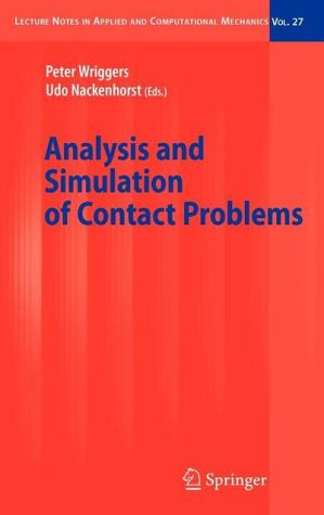 Analysis and Simulation of Contact Problems, Vol. 27 book written by Peter Wriggers
