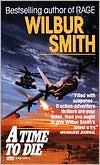 Time to Die book written by Wilbur Smith