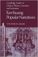 Tun-huang Popular Narratives written by Victor H. Mair