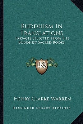 Buddhism in Translations: Passages Selected from the Buddhist Sacred Books book written by Warren, Henry Clarke