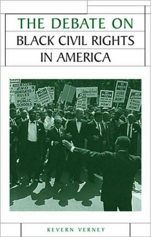 Debate on Black Civil Rights in America (Issues in Histiography Series) book written by Kevern Verney