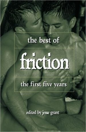 Best of Friction: The First Five Years, Vol. 1 written by Jesse Grant
