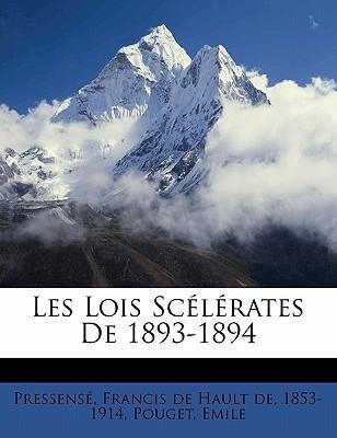 Les Lois Scelerates de 1893-1894 book written by PRESSENS , FRANCIS D , Emile, Pouget , Pressense, Francis De Hault De 1853