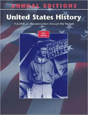 Annual Editions: United States History, Volume 2, 20/e book written by Robert James Maddox