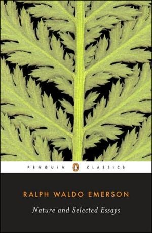 Nature and Selected Essays book written by Ralph Waldo Emerson