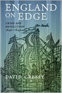 England on Edge: Crisis and Revolution 1640-1642 book written by David Cressy
