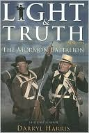 Mormon Battalion, Vol. 4 book written by Darryl Harris