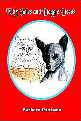 Kitty Tales and Doggie Deeds book written by Barbara Panizzon