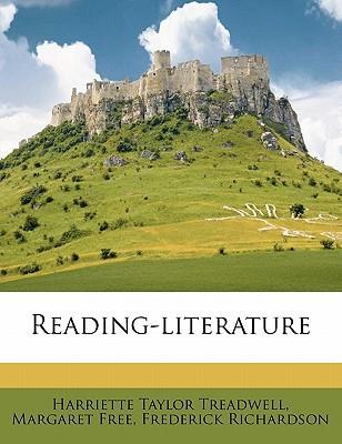 Reading-Literature book written by Treadwell, Harriette Taylor , Free, Margaret , Richardson, Frederick