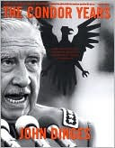 Condor Years: How Pinochet and His Allies Brought Terrorism to Three Continents book written by John Dinges