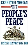 The People's Peace: British History, 1945-1989 book written by Kenneth O. Morgan
