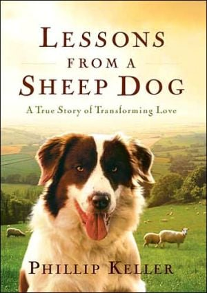 Lessons From A Sheep Dog book written by Phillip Keller