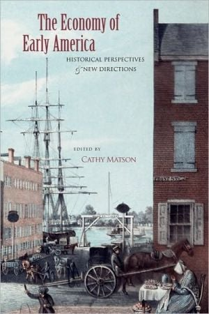 The Economy of Early America book written by Cathy Matson