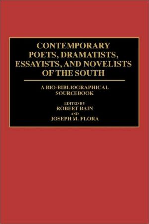 Contemporary Poets, Dramatists, Essayists, And Novelists Of The South book written by Robert Bain