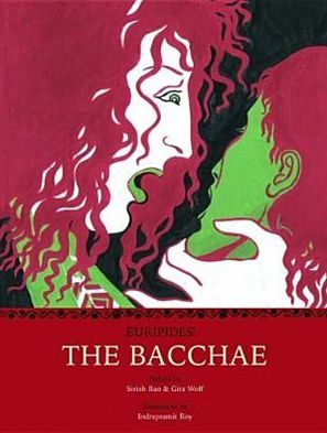 Euripides' The Bacchae book written by Gita Wolf