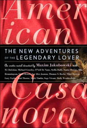 American Casanova: The Erotic Adventures of the Legendary Lover book written by Maxim Jakubowski