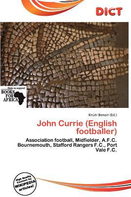 John Currie (English Footballer) written by Kn Tr Benoit