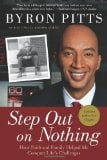 Step Out on Nothing: How Faith and Family Helped Me Conquer Life's Challenges book written by Byron Pitts