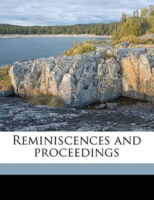 Reminiscences and Proceedings book written by Nebraska Territorial Pioneer's Associati