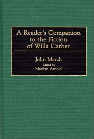 Reader's Companion to the Fiction of Willa Cather book written by John March