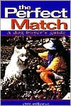 Perfect Match: A Dog Buyer's Guide written by Chris Walkowicz