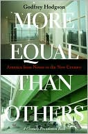 More Equal Than Others: America from Nixon to the New Century book written by Godfrey Hodgson