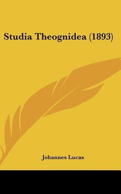 Studia Theognidea (1893) written by Lucas, Johannes