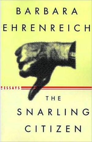 The Snarling Citizen book written by Barbara Ehrenreich