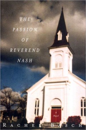 The Passion of Reverend Nash book written by Rachel Basch