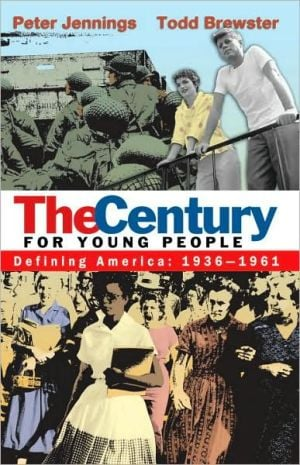 The Century for Young People: 1936-1961: Defining America book written by Peter Jennings