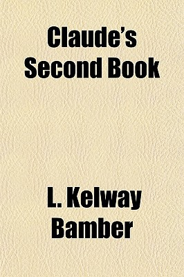 Claude's Second Book written by Bamber, L. Kelway