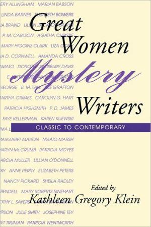 Great Women Mystery Writers book written by Kathleen Gregory Klein
