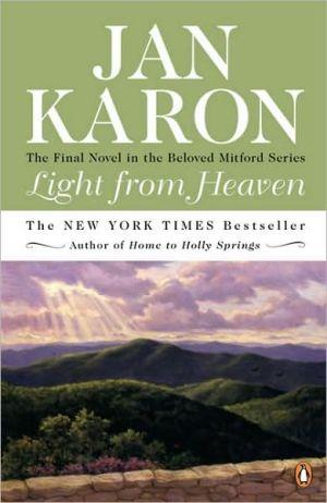 Light from Heaven (Mitford Series #9) book written by Jan Karon