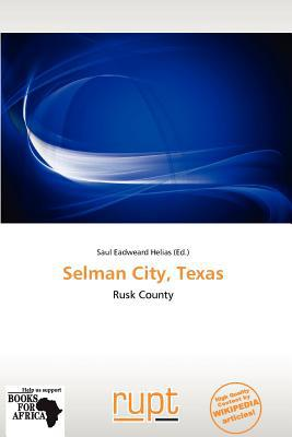 Selman City, Texas written by Saul Eadweard Helias