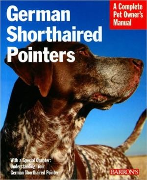 German Shorthaired Pointers book written by Chris C. Pinney D.V.M.