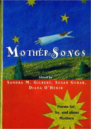 Mother Songs: Poems for, by and about Mothers book written by Sandra M. Gilbert