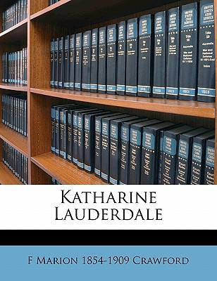 Katharine Lauderdale book written by Crawford, F. Marion 1854