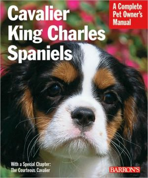 Cavalier King Charles Spaniels written by D. Caroline Coile Ph.D.
